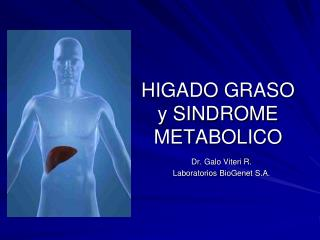 HIGADO GRASO             y SINDROME  METABOLICO