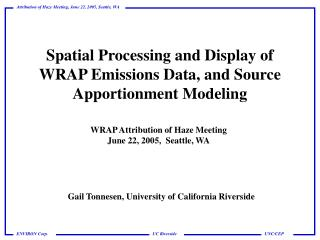 Spatial Processing and Display of WRAP Emissions Data, and Source Apportionment Modeling