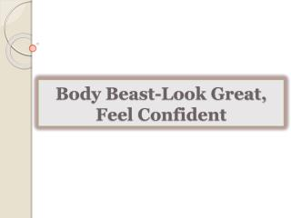 Body Beast-Look Great, Feel Confident