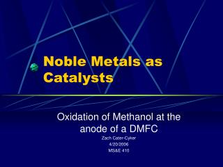 Noble Metals as Catalysts