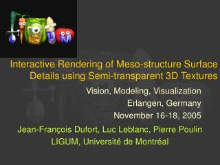 Interactive Rendering of Meso-structure Surface Details using Semi-transparent 3D Textures