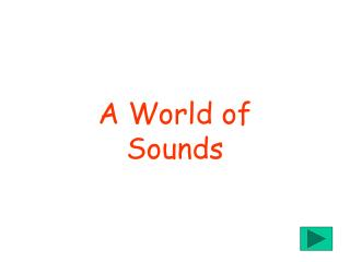 A World of  Sounds
