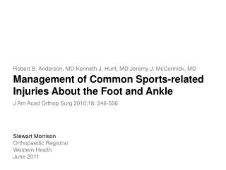 Management of Common Sports-related Injuries About the Foot and Ankle