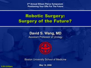 Robotic Surgery: Surgery of the Future?