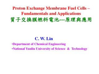 Proton Exchange Membrane Fuel Cells –  Fundamentals and Applications 質子交換膜燃料電池 --- 原理與應用