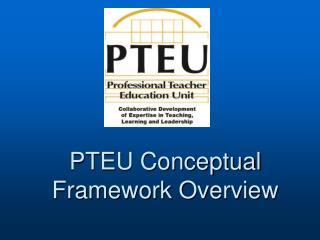PTEU Conceptual Framework Overview