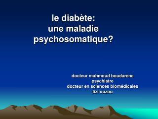 Le diab te:  une maladie psychosomatique