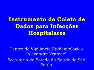 Instrumento de Coleta de Dados para Infecções Hospitalares