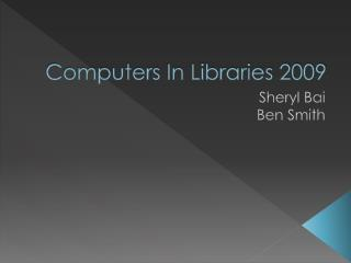 Computers In Libraries 2009
