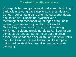 Time Value of Money = Nilai waktu dari uang