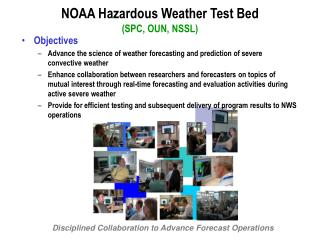 NOAA Hazardous Weather Test Bed (SPC, OUN, NSSL)