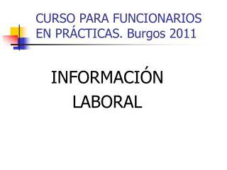 CURSO PARA FUNCIONARIOS EN PRÁCTICAS. Burgos 2011