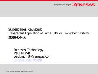Superpages Revisted: Transparent Application of Large TLBs on Embedded Systems 2009-04-06