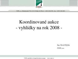 Koordinované aukce - vyhlídky na rok 2008 -