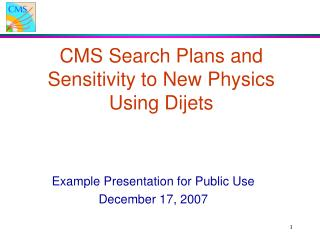CMS Search Plans and  Sensitivity to New Physics Using Dijets