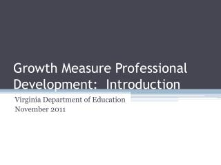 Growth Measure Professional Development:  Introduction