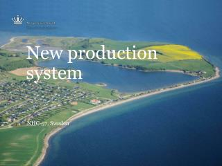 New production system