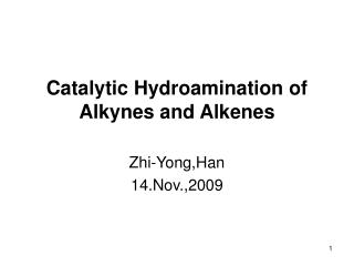 Catalytic Hydroamination of Alkynes and Alkenes