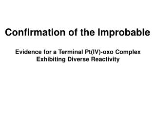 Confirmation of the Improbable