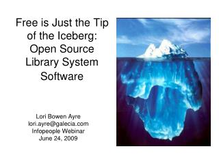 Free is Just the Tip of the Iceberg: Open Source Library System Software