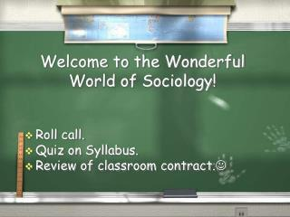 Welcome to the Wonderful World of Sociology!