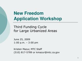 New Freedom Application Workshop
