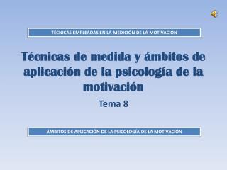 Técnicas de medida y ámbitos de aplicación de la psicología de la motivación