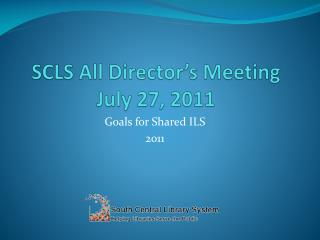 SCLS All Director's Meeting July 27, 2011