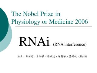 The Nobel Prize in  Physiology or Medicine 2006