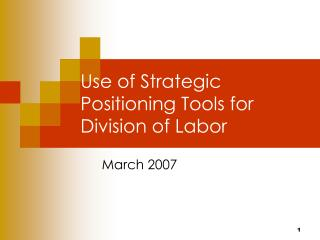 Use of Strategic Positioning Tools for Division of Labor