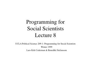 Programming for  Social Scientists Lecture 8