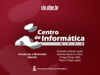 Grasielle Valença (gval) Marcela Bezerra (mbs) Thiago Burgo (tbb) Paulo Thiago (ptgs)