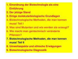 1. Einordnung der Biotechnologie als eine Einführung 2. Der jetzige Stand
