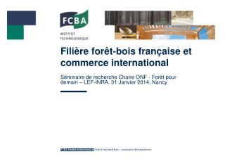 Fili�re for�t-bois fran�aise et commerce international