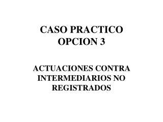 CASO PRACTICO  OPCION 3