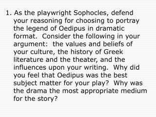 Why did you feel that Oedipus was the best subject matter for your play?