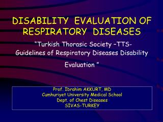 Prof. İbrahim AKKURT, MD Cumhuriyet University Medical School  Dept. of Chest Diseases