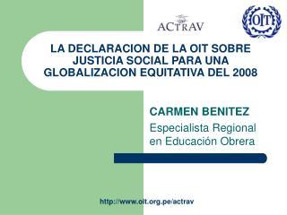 LA DECLARACION DE LA OIT SOBRE JUSTICIA SOCIAL PARA UNA GLOBALIZACION EQUITATIVA DEL 2008