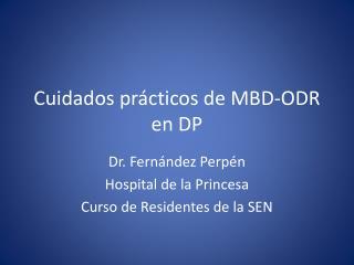 Cuidados prácticos de MBD-ODR en DP