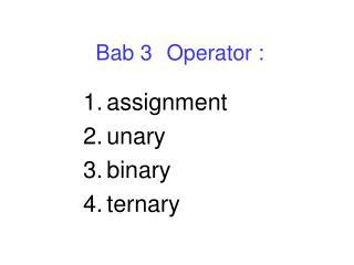 Bab 3 Operator :