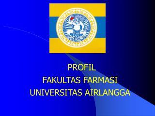 PROFIL FAKULTAS FARMASI UNIVERSITAS AIRLANGGA