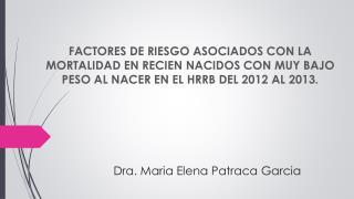 Dra. Maria Elena Patraca Garcia