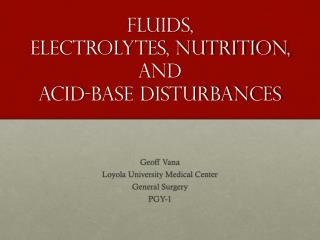 Fluids,  Electrolytes, Nutrition, and  Acid-Base Disturbances