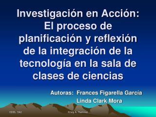 Autoras:  Frances Figarella García     Linda Clark Mora