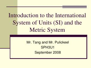 Introduction to the International System of Units (SI) and the Metric System