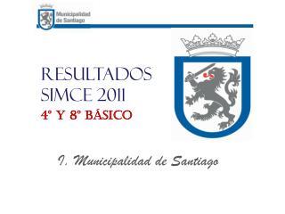 Resultados SIMCE 2011 4º y 8º Básico