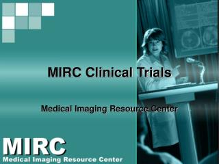MIRC Clinical Trials