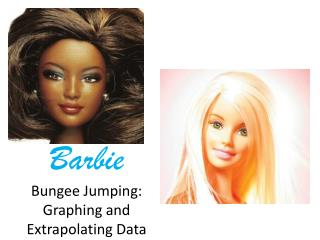 Barbie Bungee Jumping: Graphing and Extrapolating Data