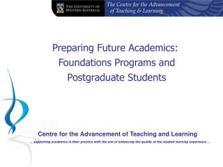 Preparing Future Academics:   Foundations Programs and  Postgraduate Students
