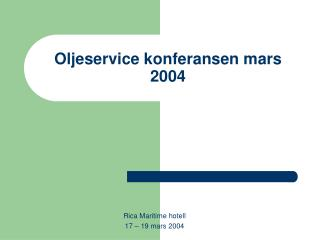 Oljeservice konferansen mars 2004